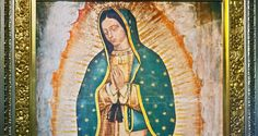 Our Lady of Guadalupe: Patroness of the Nitty Gritty in Life