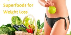 Top 10 Superfoods for Weight Loss #top10 #superfoods #weightloss