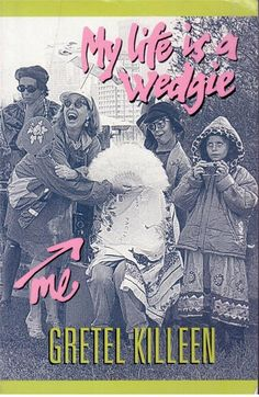 My Life is a Wedgie by Gretel Killeen - S/Hand