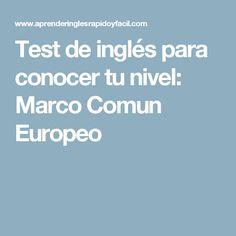 Test de inglés para conocer tu nivel: Marco Comun Europeo