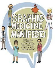 Graphic Medicine Manifesto by MK Czerwiec, Ian Williams, Susan Merrill Squier, Michael J. Green | | 9780271066493 | Paperback | Barnes & Noble