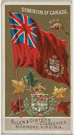 Dominion of Canada, from Flags of All Nations, Series 2 for Allen & Ginter Cigarettes Brands Canadian Culture, Canadian Army, Canadian History, Vintage Travel Posters, Vintage Postcards, Ww2 Posters, Posters Canada, Canada Cup, Meanwhile In Canada