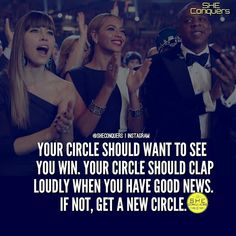 Your circle should be well rounded and supportive. Keep it tight quality over quantity always