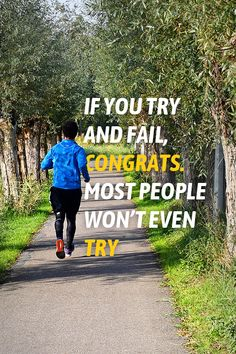 Motivational quote about running and fitness: If you try and fail, congratulations. Most people won't even try. #quote #qotd #motivational #running #fitness #run