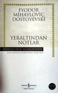 Kitapça Yaşamak: Fyodor Mihayloviç DOSTOYEVSKİ - Yeraltından Notlar...