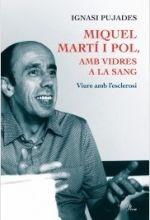 DESEMBRE-2014. Ignasi Pujades. MIquel Martí i Pol. Amb vidres a la sang. 849 P MAR