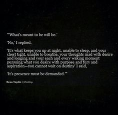 And therefore what's meant to be will be is only a comforting phrase for the sadness