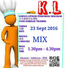 Don't Missed!! Food Handler Training Certification in KL. On 23 Sept 2016 From 1.30pm to 4.30pm At : Emerging Journey Asia Sdn Bhd. B-03-01, Southgate Commercial Centre, No 2, Jalan Dua Off Jalan Chan Sow Lin, 55200 Kuala Lumpur, Malaysia. Call 012-5853964 for booking!! Left only 20 seats!!! #aks #slpm #training #kkm #kl #cheras #lpm #raymondho