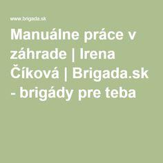Manuálne práce v záhrade | Irena Číková | Brigada.sk - brigády pre teba