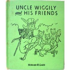 Uncle Wiggly and His Friends I loved this as a child...wonderful memories:)