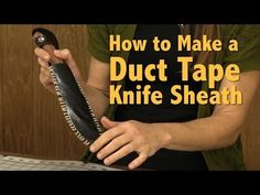 How to Make a Duct Tape Knife Sheath. Man, there's some cool stuff on this site!