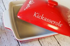 Kickasserole dish - you can personalize it to say anything you want, with your name too. But this is such a fun idea!