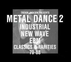 Trevor Jackson - Trevor Jackson Presents MetalDance 2: Classics & Rarities