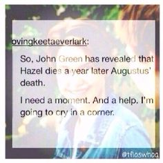 The Fault In Our Stars NO. JUST NO. SHE IS SUPPOSED TO HAVE A GOOD LIFE BUT ALWAYS REMEMBER GUS