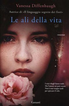 Prezzi e Sconti: Le #ali della vita vanessa diffenbaugh  ad Euro 8.41 in #Garzanti #Media libri letterature