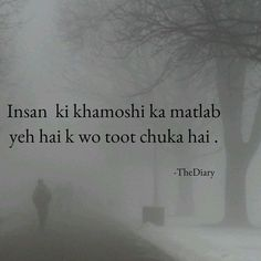 Insan ki Khamoshi ka matlab yeh hai k wo toot chuka hai Jokes Quotes, Poetry Quotes, Hindi Quotes, Quotations, Me Quotes, Urdu Poetry, Real Life Quotes, True Love Quotes, Deep Words