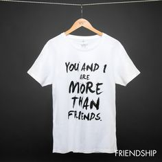 YOU AND I  are more than friends UNISEX; Sale 14,90€