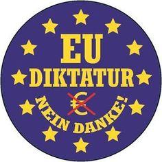 Sticker, Button, Flyer, Handzettel, Protest, Revolution, Demonstration, wahre Worte, Befreiung, Freiheit, Europa, Deutschland, EU Diktatur, Nein danke