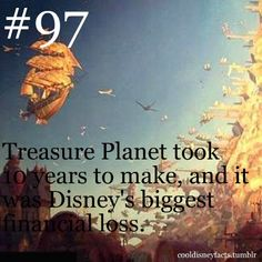 Treasure Planet took 10 years to make and it's Disney's Biggest loss. -That's too bad, I actually liked Treasure Planet. How bout we take all the love we feel for Frozen and give it to Treasure Planet. Disney Fun Facts, Disney Memes, Disney Quotes, Cute Disney, Disney Trivia, Funny Disney, Disney And Dreamworks, Disney Pixar, Walt Disney