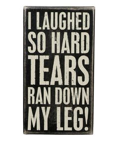 Another great find on #zulily! 'Laugh So Hard' Box Sign by Primitives by Kathy #zulilyfinds