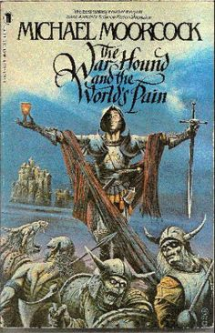 The War Hound and the World's Pain by Michael Moorcock