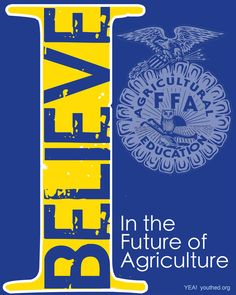 HAPPY FFA WEEK! I believe in the future of agriculture!