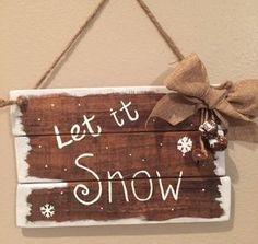 Rustic Christmas pallet signs Let it Snow Christmas signs Rustic Christmas decorations Winter decor https://www.etsy.com/listing/490294981/rustic-christmas-signs-let-it-snow