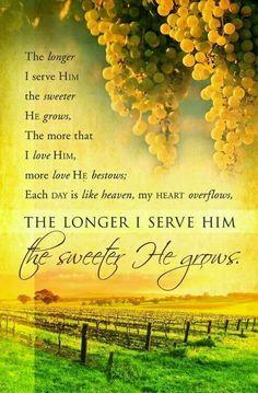 Jesus ~ the sweeter He grows!