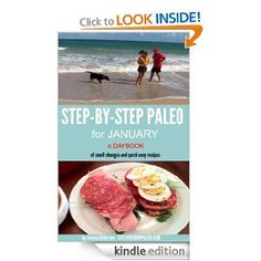 Amazon.com: STEP-BY-STEP PALEO for JANUARY - a Daybook of small changes and quick easy recipes (Paleo Daybooks) eBook: Joanna Alderson: Kindle Store