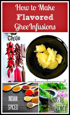 How to Make Flavored Ghee Infusions - 3 ways! This will add a flavor punch to any dish!  Learn methods for how to make ghee infused with ground spices, fresh herbs and dried chiles! via Homemade Mommy