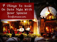 4 Things To Avoid on Date Night With Your Spouse