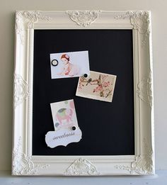 For your wedding - old frame - piece of wood painted with magnetic paint and then chalkboard paint on top of that.  Perfect for your menu and add pagnets with pictures :)
