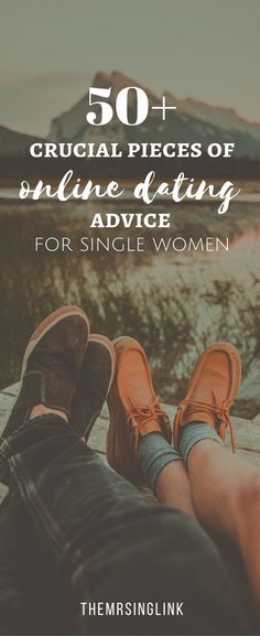 50+ Crucial Pieces Of Online Dating Advice For Single Women | Online Dating  Tips For