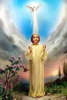 Holy Spirit & Christ Child, Jesus Come Holy Spirit, fill the hearts of your faithful , stir up the embers and kindle your fire of love. We beg you Lord, Send forth your Spirit