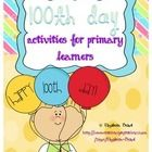 100th Day Activities for Primary Learners!  Have fun celebrating 100 days of learning this year with these games, printables, activities, and reade...