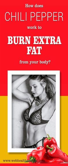 How does Chili Pepper work to burn extra fat from your body? - Easy Homemade