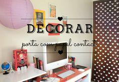 Aprenda a fazer essa decoração na porta com papel contact! Bonito e barato :)  http://www.radioativafluffy.com/2015/03/ideia-porta-decorada.html