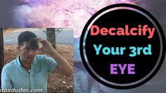 How to ACTUALLY Decalcify Your Pineal Gland/3rd eye - YouTube