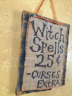 """Halloween Unique Wood Witch sign....""""Witch Spells .25 Curses Extra"""" Repurposed pallet wood and burlap by AdellesAvenue on Etsy"""