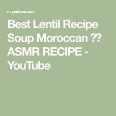 Best Lentil Recipe Soup Moroccan 🔝👌 ASMR RECIPE - YouTube Moroccan Lamb Tagine, Moroccan Soup, Best Lentil Recipes, Soup Recipes, Lentil Soup, Curries, Asmr, Lentils, Stew