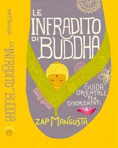 """Buddha's flip flops"", bookcover - Zap Mangusta, Ponte alle Grazie publishing - 2014 by Alessandro Bonaccorsi www.zuppassion.com"