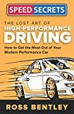 The Lost Art of High-Performance Driving: How to Get the Most Out of Your Modern Performance Car (Speed Secrets) by Ross Bentley (Author) #Kindle US #NewRelease #Engineering #Transportation #eBook #ad