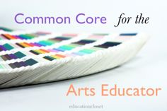 Several helpful ways to integrate the Common Core into Arts instruction without sacrificing the art itself.