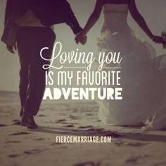Loving you is my favorite adventure.