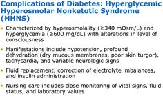 Complications of Diabetes - Hyperglycemic Hyperosmolar Nonketotic Syndrome (HHNS)