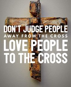 I love Jesus Biblical Quotes, Religious Quotes, Spiritual Quotes, Bible Quotes, Dont Judge People, Love People, Kindness Scripture, Redeeming Love, Cross Love