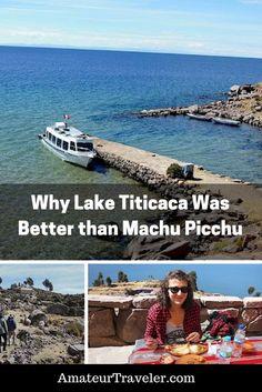 Why Lake Titicaca Was Better than Machu Picchu - Amateur Traveler Peru Vacation, Peru Trip, Vacation Places, Bolivia, Peru Travel, Travel Tips, Travel Destinations, Travel Ideas, Machu Picchu Travel