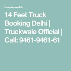 14 Feet Truck Booking Delhi   Truckwale Official   Call: 9461-9461-61