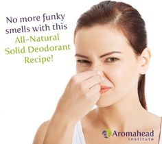 All-Natural Solid Deodorant - get the recipe from the Aromahead Blog http://www.aromahead.com/blog/2014/10/20/natural-solid-deodorant-recipe/