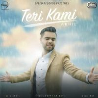 Download Teri Kami Mp3 Song By Akhil Mp3 Song Mp3 Song Download Songs